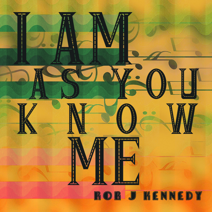 I am as you know me